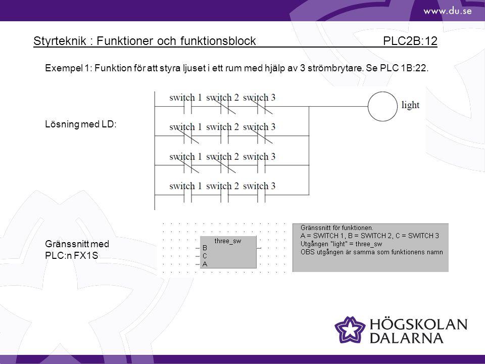 Styrteknik : Funktioner och funktionsblock PLC2B:12