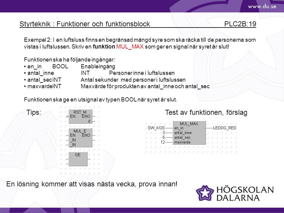 Styrteknik : Funktioner och funktionsblock PLC2B:19