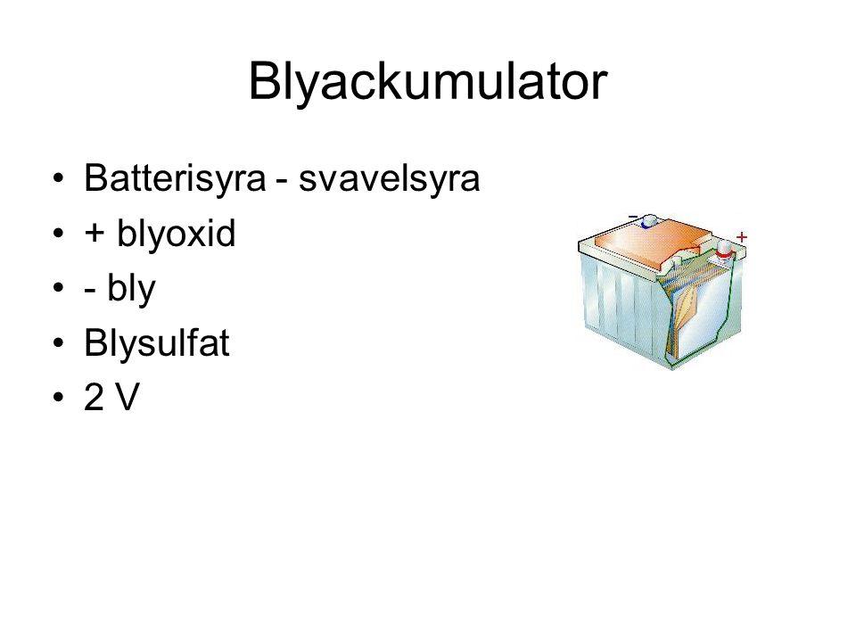Blyackumulator Batterisyra - svavelsyra + blyoxid - bly Blysulfat 2 V