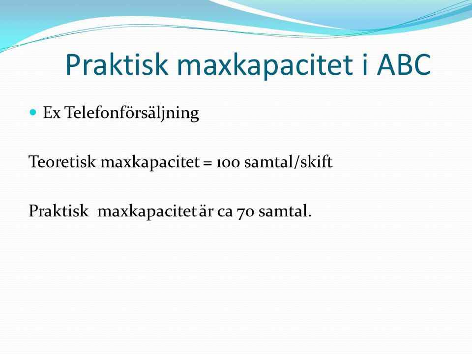 Praktisk maxkapacitet i ABC