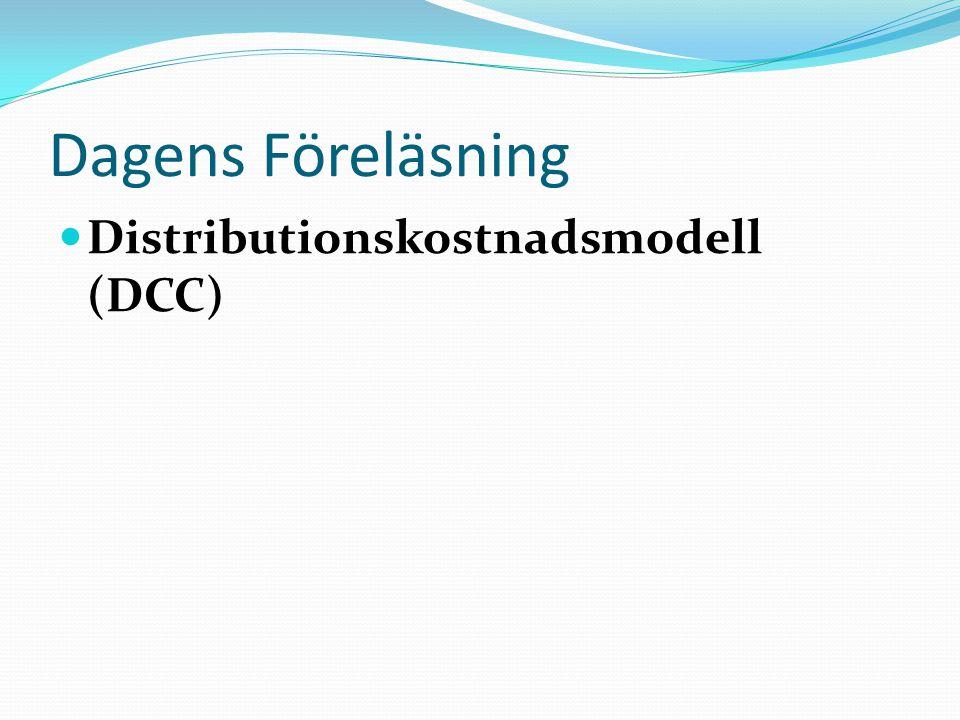 Dagens Föreläsning Distributionskostnadsmodell (DCC)
