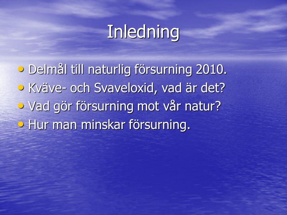 Inledning Delmål till naturlig försurning 2010.