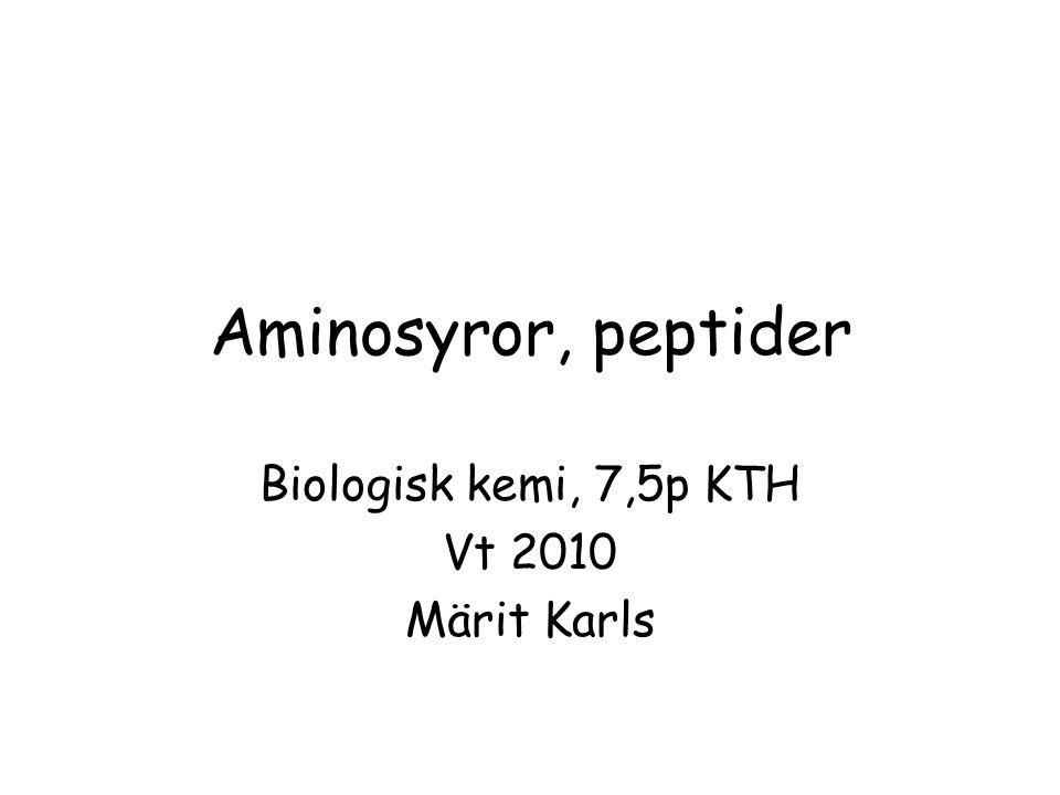 Biologisk kemi, 7,5p KTH Vt 2010 Märit Karls