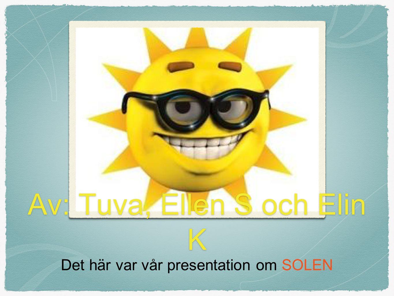Av: Tuva, Ellen S och Elin K