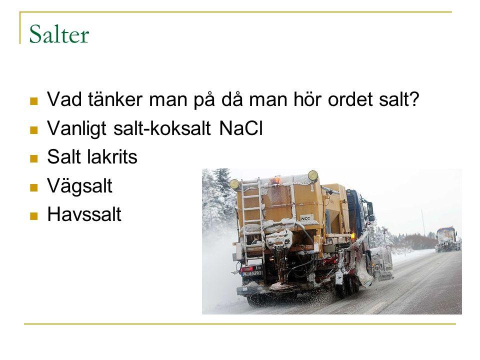 Salter Vad tänker man på då man hör ordet salt