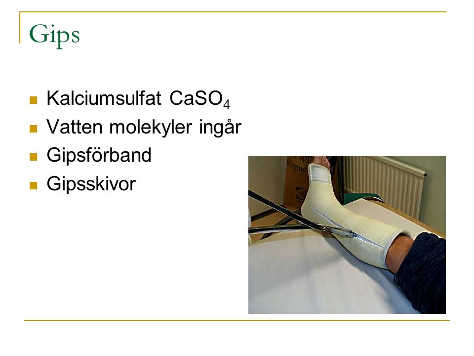 Gips Kalciumsulfat CaSO4 Vatten molekyler ingår Gipsförband Gipsskivor