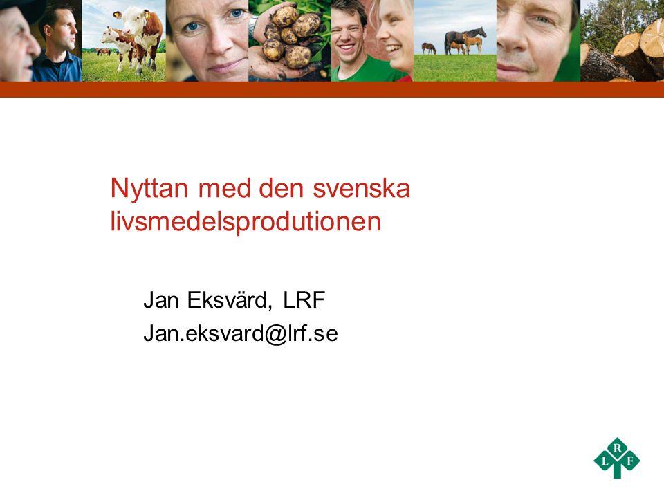 Nyttan med den svenska livsmedelsprodutionen