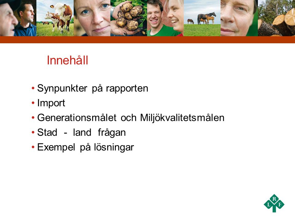 Innehåll Synpunkter på rapporten Import