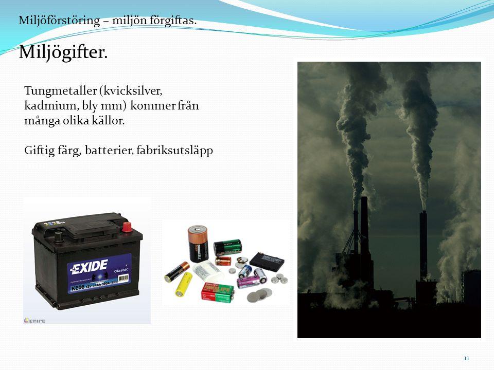 Miljögifter. Miljöförstöring – miljön förgiftas.