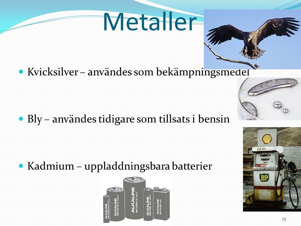 Metaller Kvicksilver – användes som bekämpningsmedel