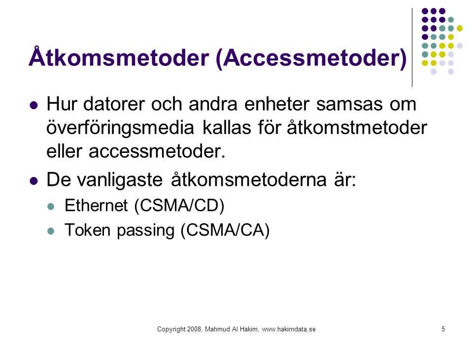 Åtkomsmetoder (Accessmetoder)