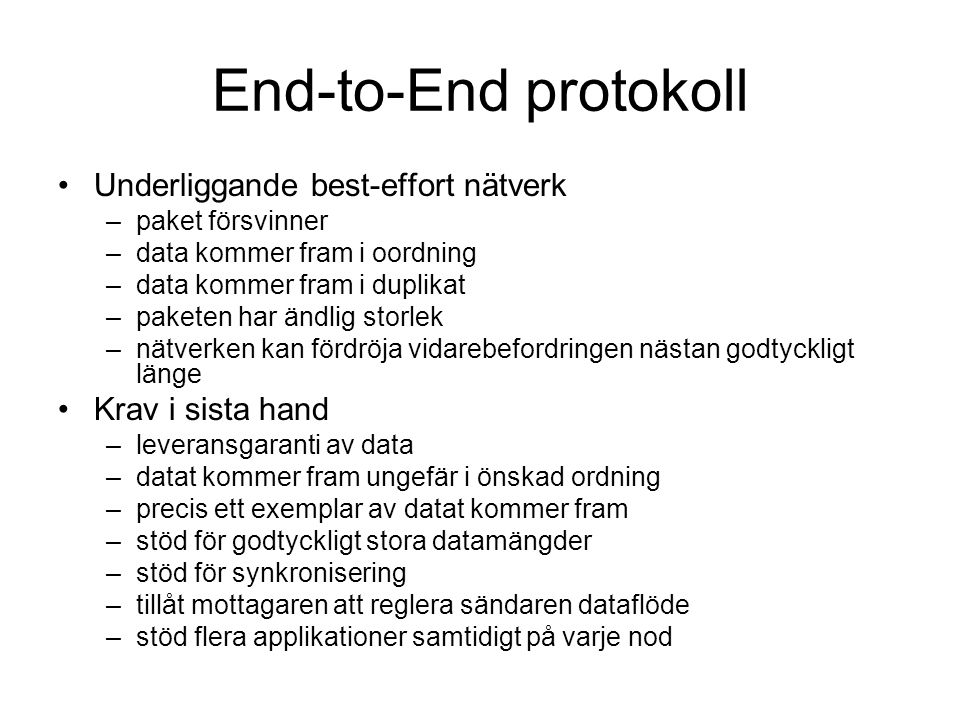 End-to-End protokoll Underliggande best-effort nätverk