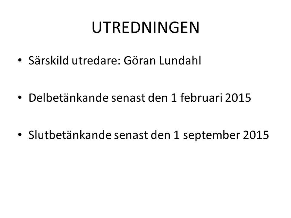UTREDNINGEN Särskild utredare: Göran Lundahl