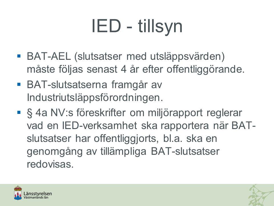 IED - tillsyn BAT-AEL (slutsatser med utsläppsvärden) måste följas senast 4 år efter offentliggörande.