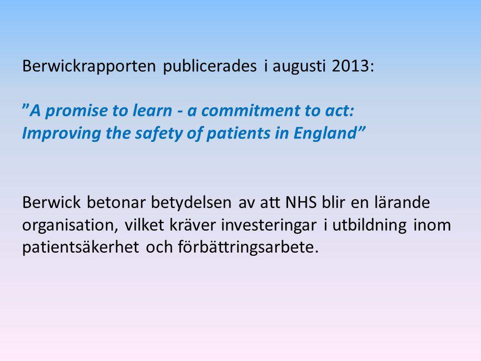 Berwickrapporten publicerades i augusti 2013: