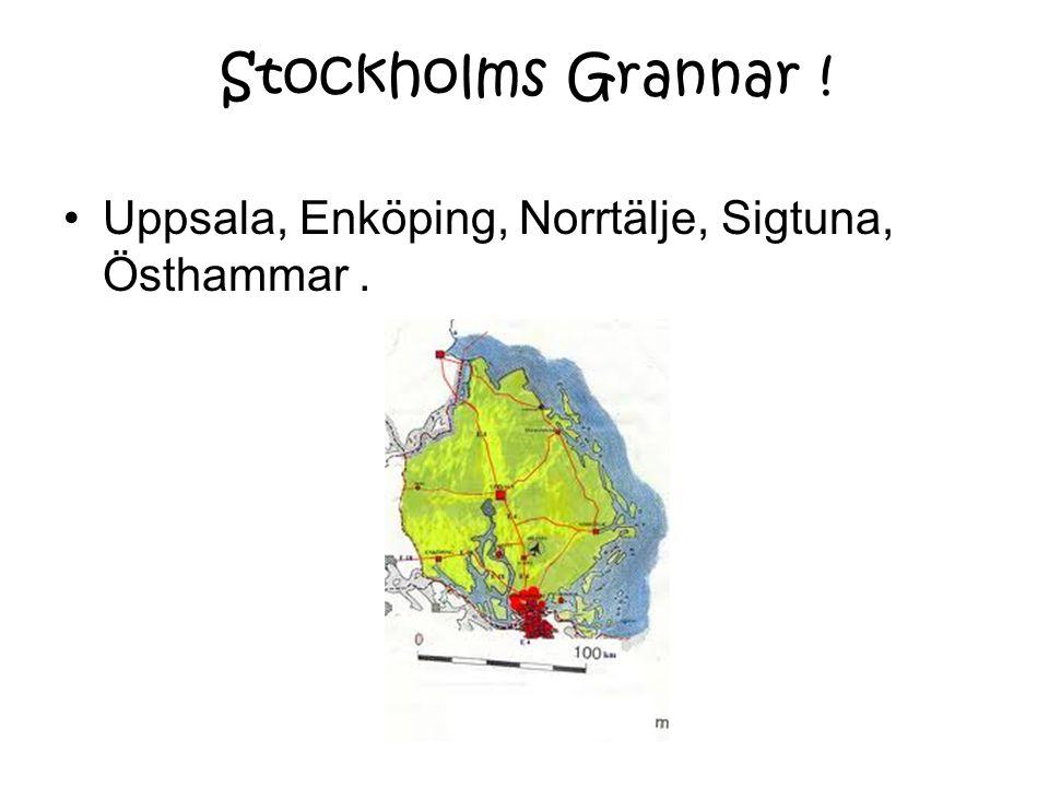 Stockholms Grannar ! Uppsala, Enköping, Norrtälje, Sigtuna, Östhammar .