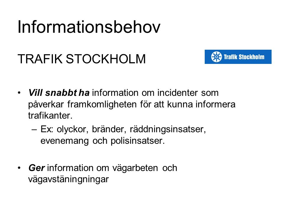 Informationsbehov TRAFIK STOCKHOLM