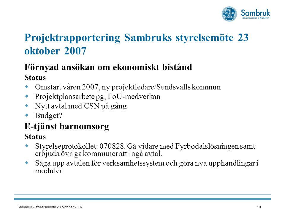 Projektrapportering Sambruks styrelsemöte 23 oktober 2007