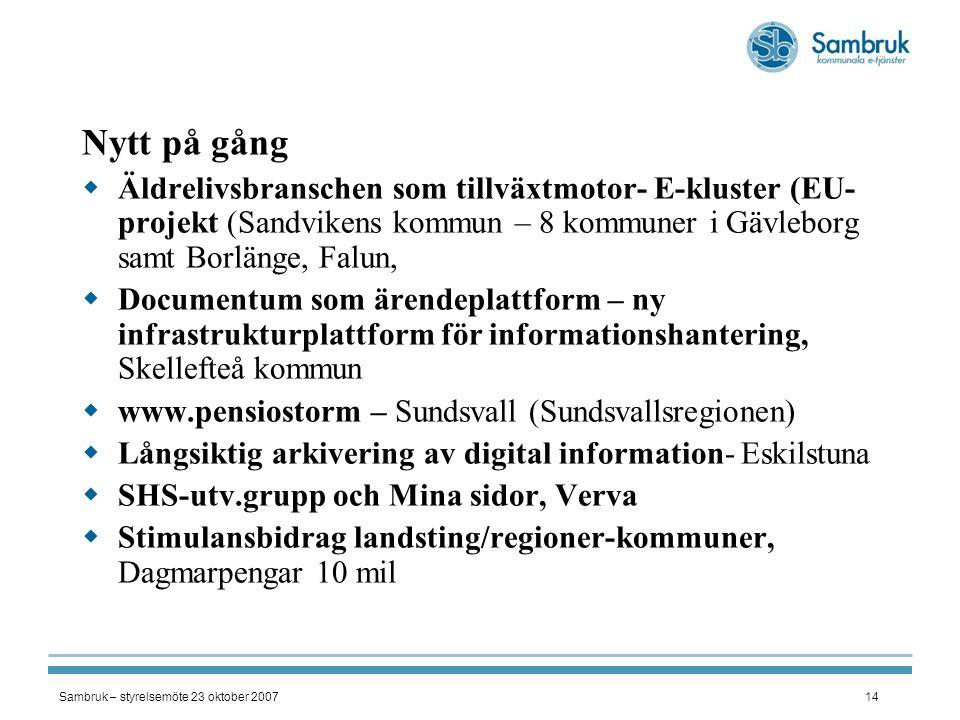 Nytt på gång Äldrelivsbranschen som tillväxtmotor- E-kluster (EU-projekt (Sandvikens kommun – 8 kommuner i Gävleborg samt Borlänge, Falun,
