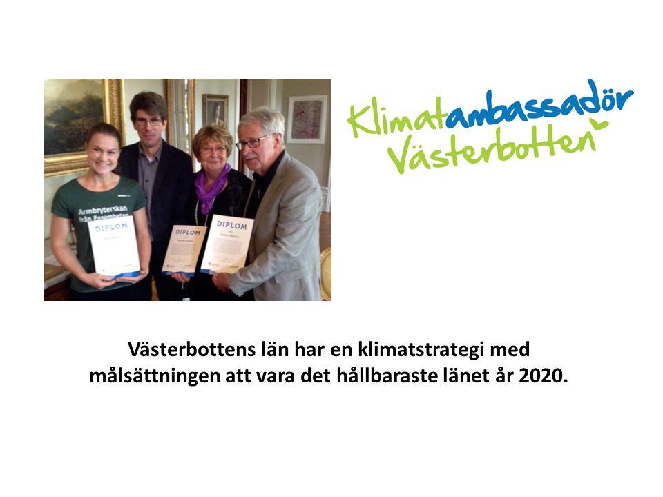 Västerbottens län har en klimatstrategi med målsättningen att vara det hållbaraste länet år 2020.