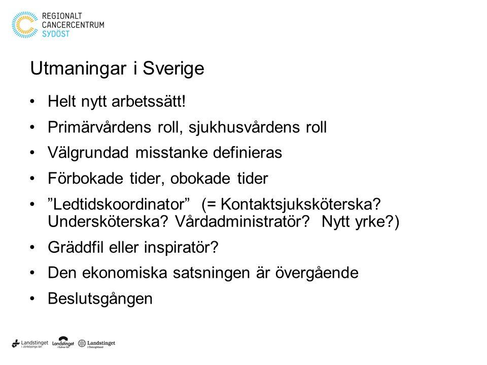 Utmaningar i Sverige Helt nytt arbetssätt!