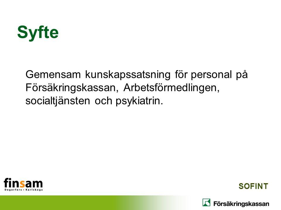 Syfte Gemensam kunskapssatsning för personal på Försäkringskassan, Arbetsförmedlingen, socialtjänsten och psykiatrin.