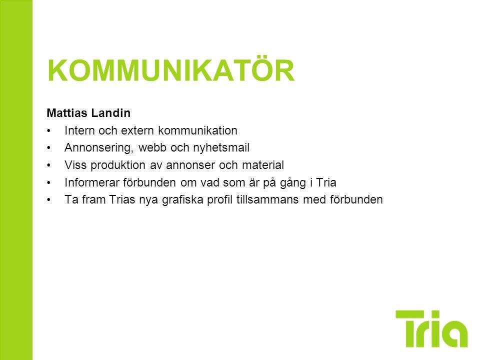 KOMMUNIKATÖR Mattias Landin Intern och extern kommunikation