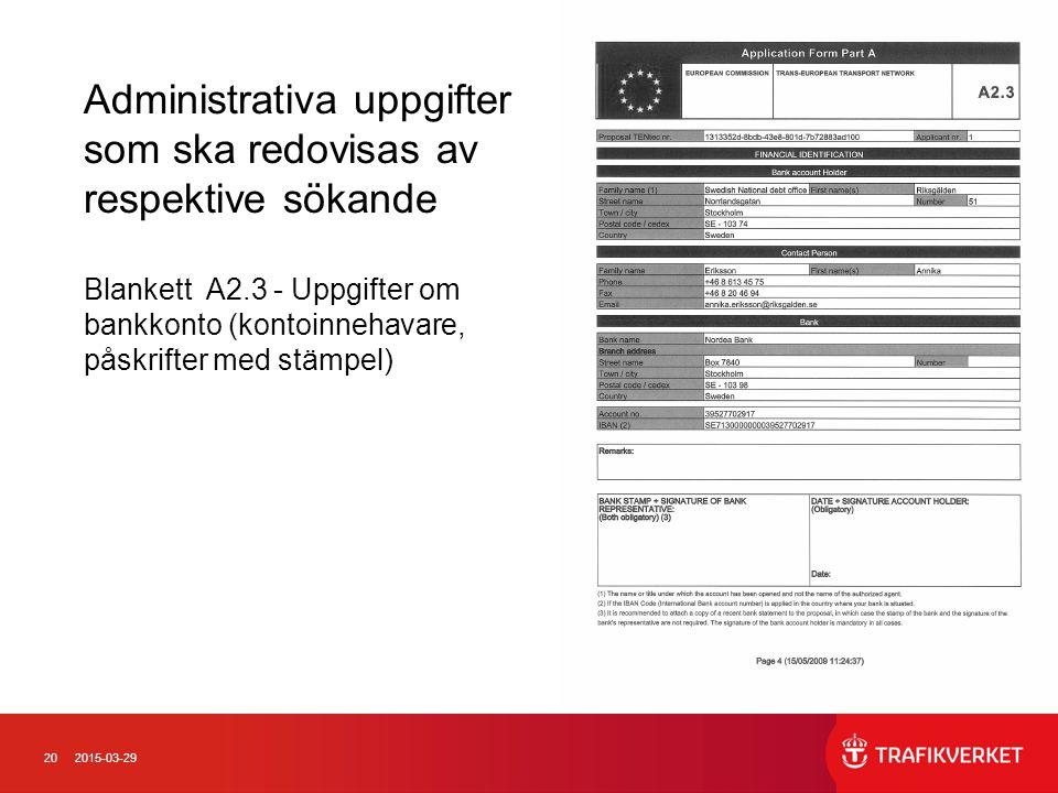 Administrativa uppgifter som ska redovisas av respektive sökande Blankett A2.3 - Uppgifter om bankkonto (kontoinnehavare, påskrifter med stämpel)