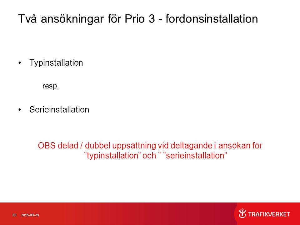 Två ansökningar för Prio 3 - fordonsinstallation