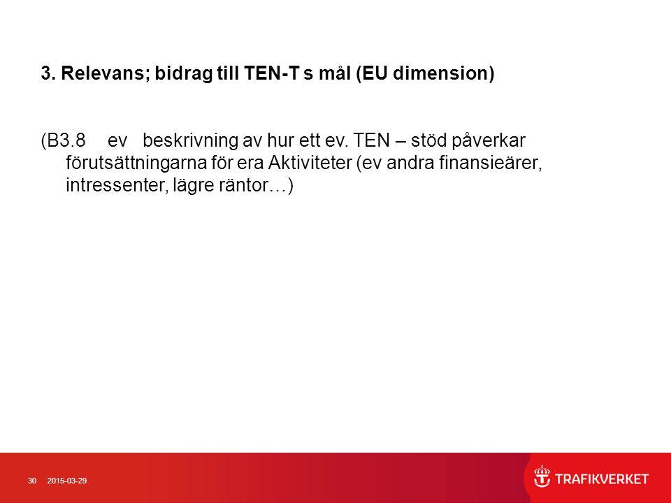3. Relevans; bidrag till TEN-T s mål (EU dimension)