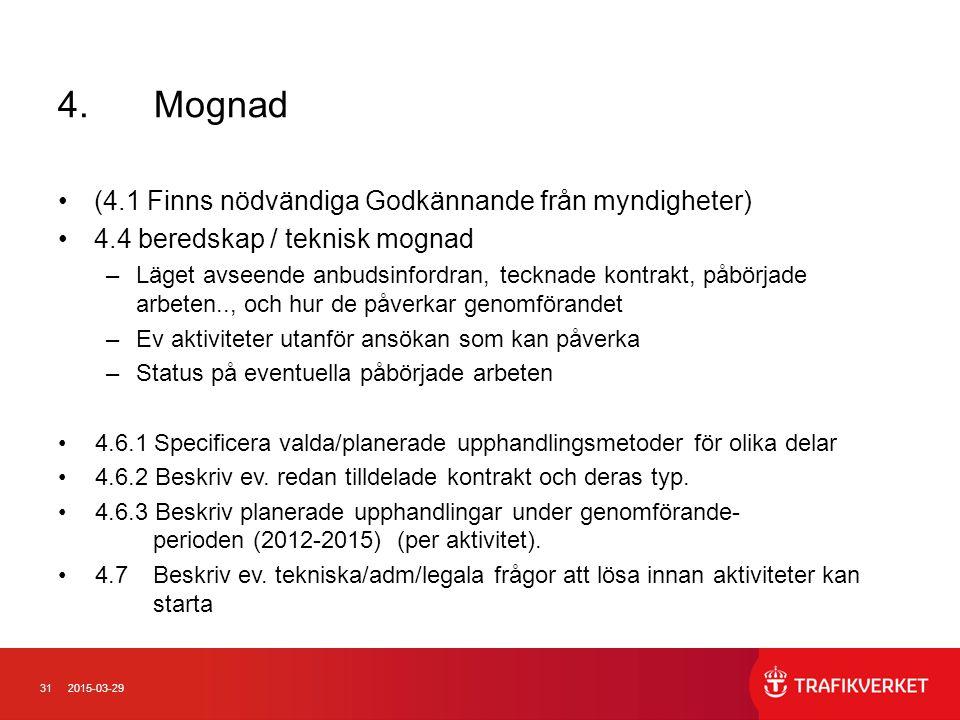 4. Mognad (4.1 Finns nödvändiga Godkännande från myndigheter)