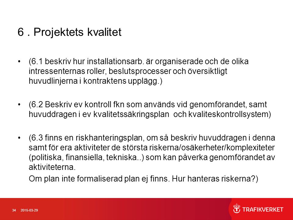 6 . Projektets kvalitet