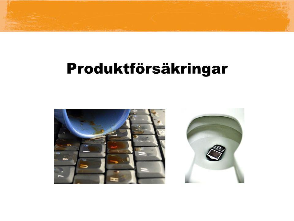 Produktförsäkringar EN PRODUKTFÖRSÄKRING ÄR OFTA DYR OCH ONÖDIG