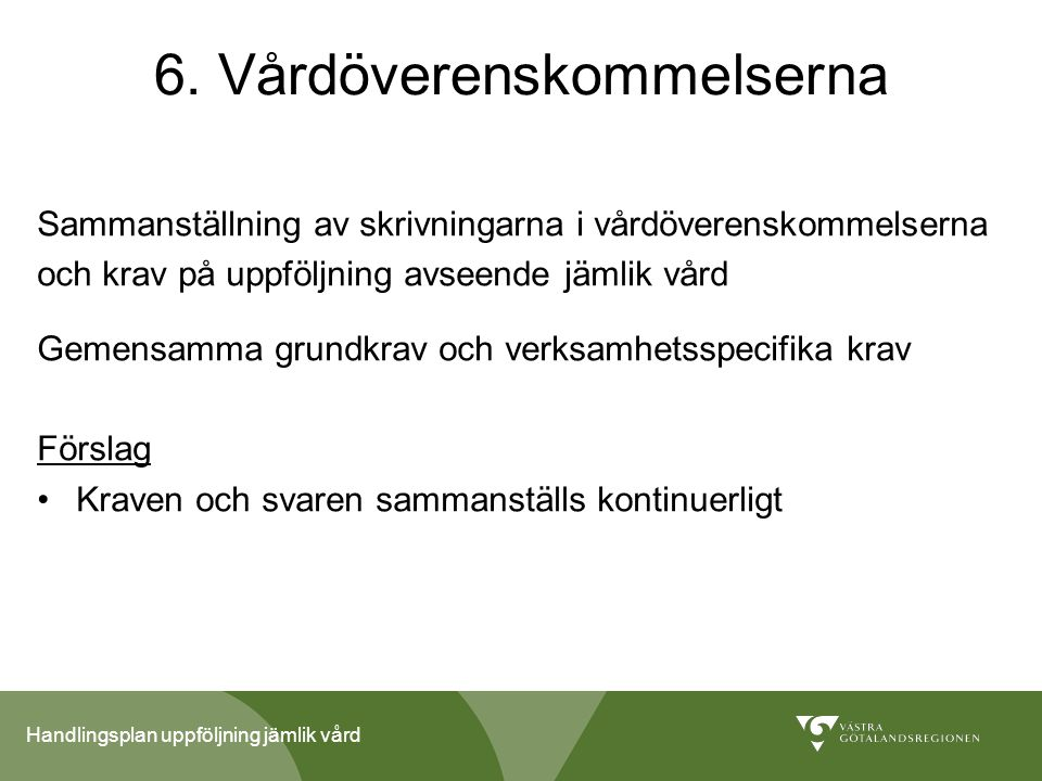 6. Vårdöverenskommelserna