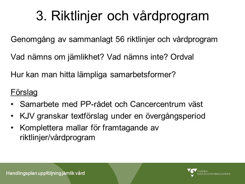 3. Riktlinjer och vårdprogram