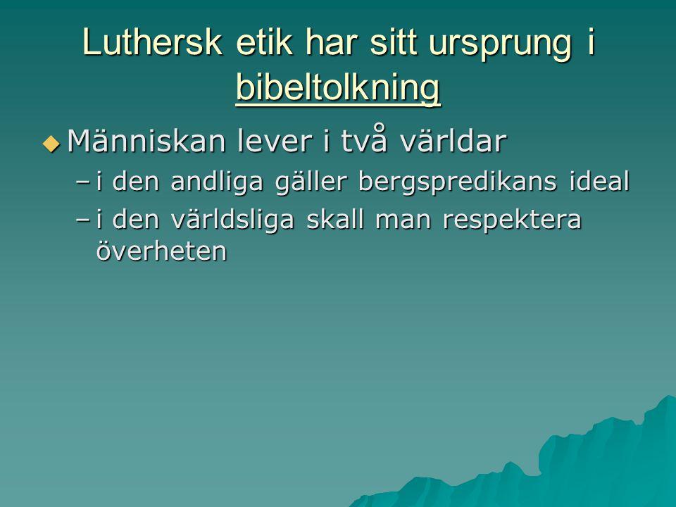 Luthersk etik har sitt ursprung i bibeltolkning