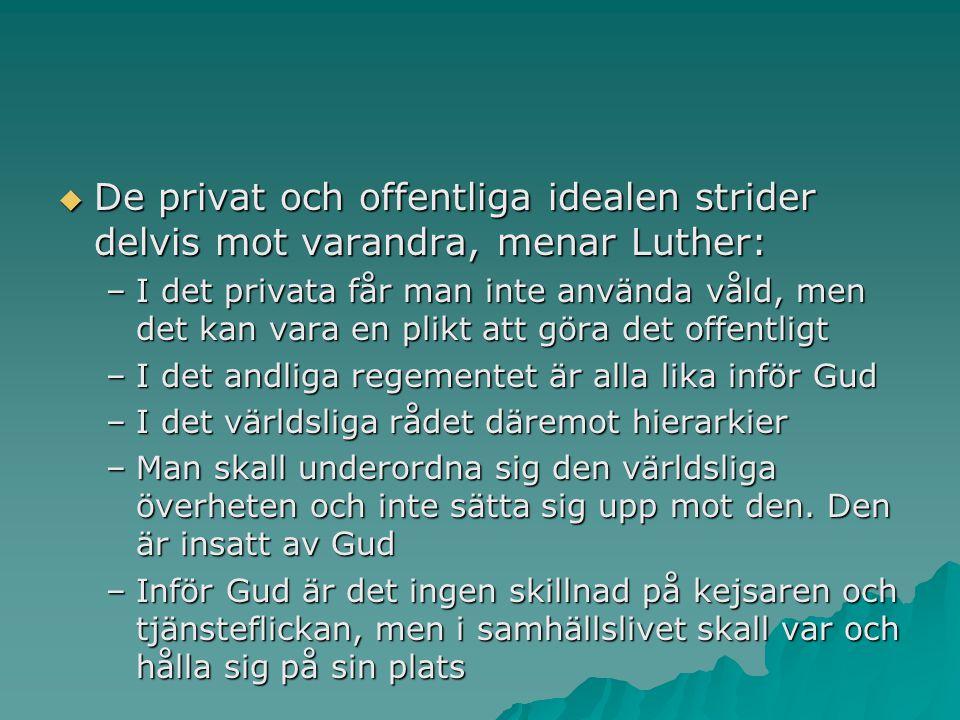 De privat och offentliga idealen strider delvis mot varandra, menar Luther: