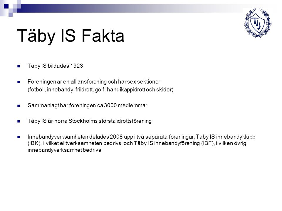 Täby IS Fakta Täby IS bildades 1923