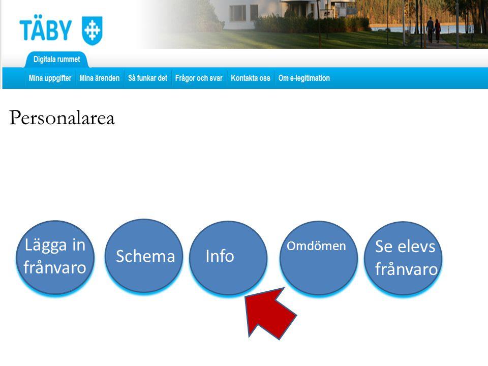 Personalarea Lägga in frånvaro Se elevs frånvaro Omdömen Schema Info
