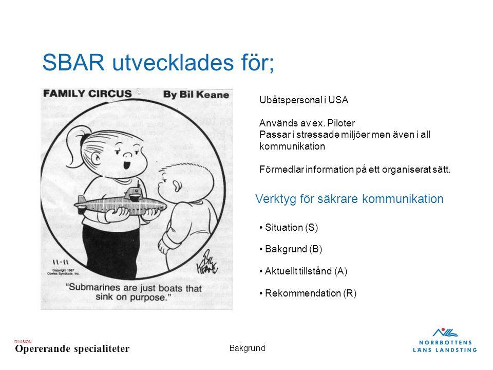 SBAR utvecklades för; Verktyg för säkrare kommunikation