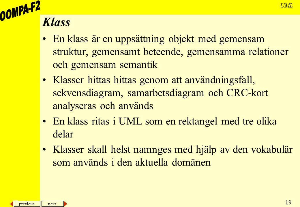 Klass En klass är en uppsättning objekt med gemensam struktur, gemensamt beteende, gemensamma relationer och gemensam semantik.