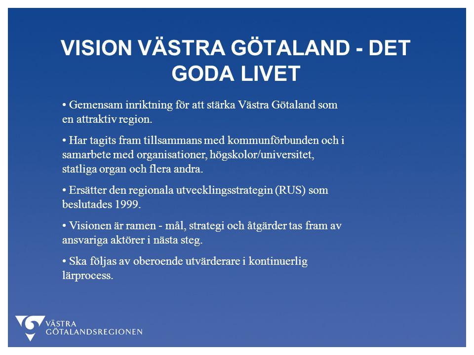 VISION VÄSTRA GÖTALAND - DET GODA LIVET