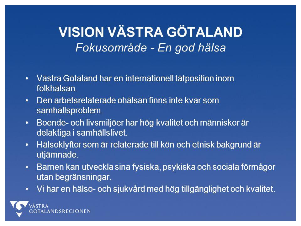 VISION VÄSTRA GÖTALAND Fokusområde - En god hälsa