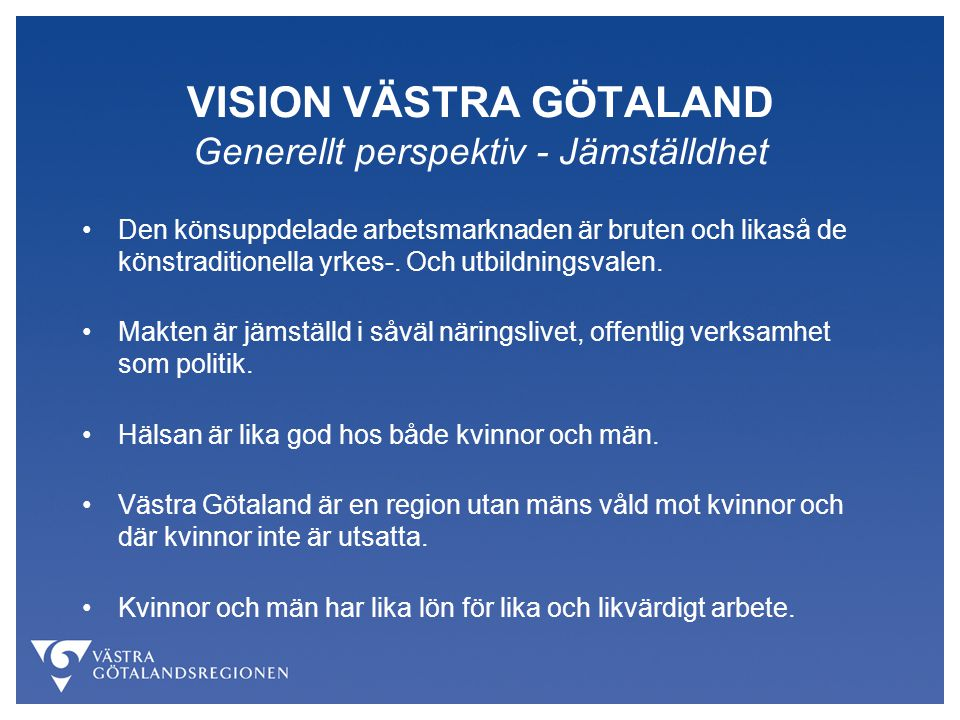 VISION VÄSTRA GÖTALAND Generellt perspektiv - Jämställdhet