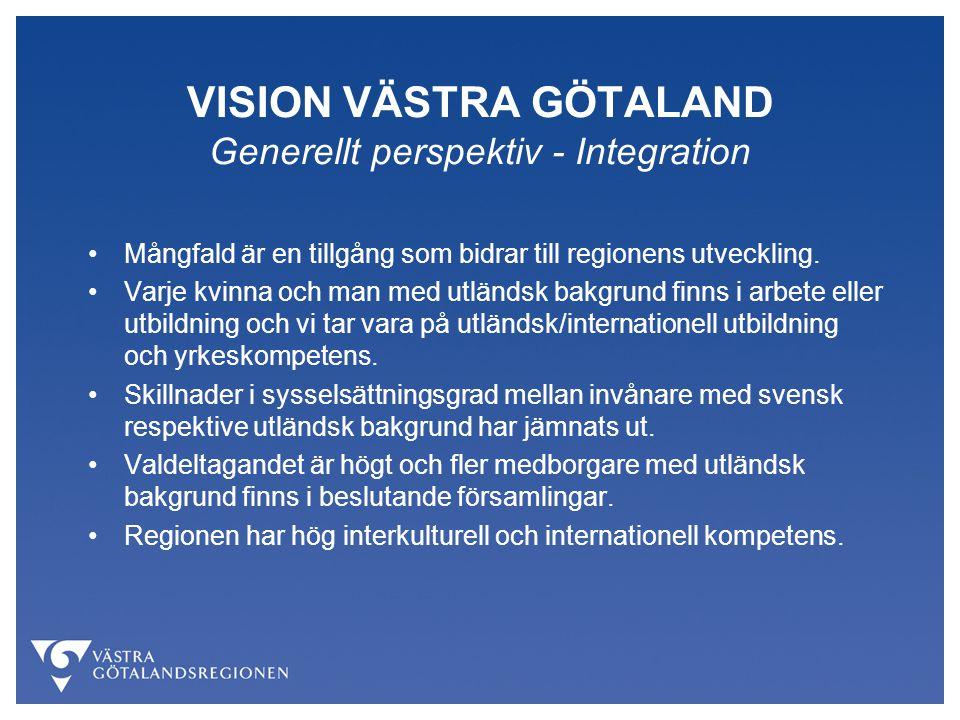 VISION VÄSTRA GÖTALAND Generellt perspektiv - Integration