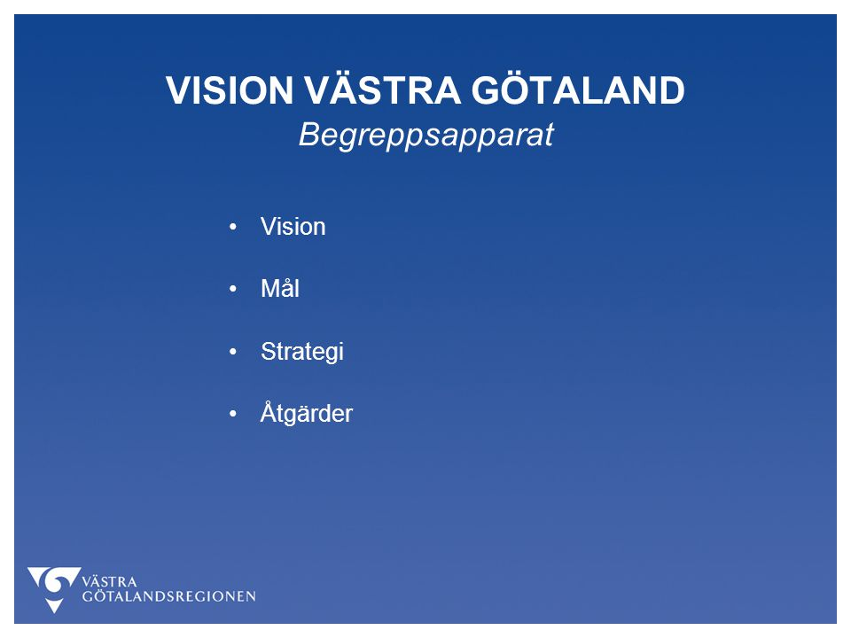 VISION VÄSTRA GÖTALAND Begreppsapparat