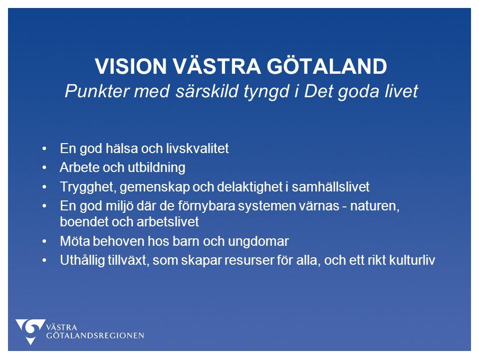 VISION VÄSTRA GÖTALAND Punkter med särskild tyngd i Det goda livet
