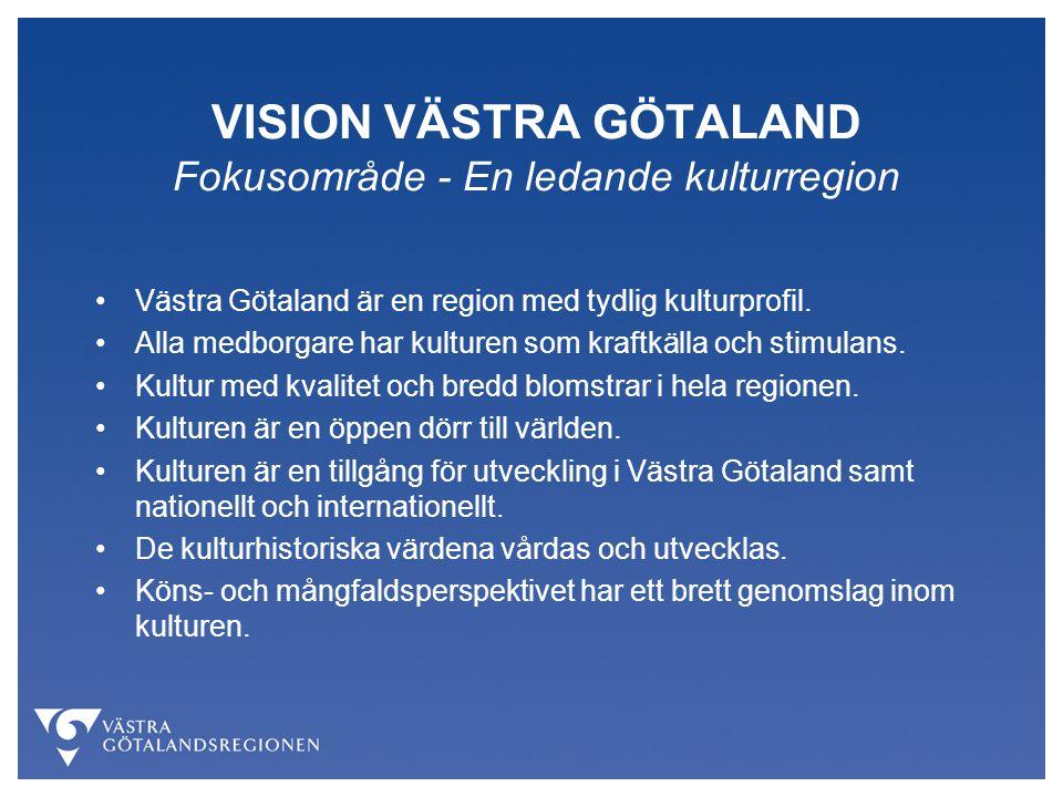 VISION VÄSTRA GÖTALAND Fokusområde - En ledande kulturregion