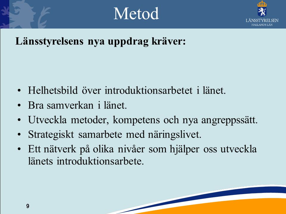 Metod Länsstyrelsens nya uppdrag kräver: