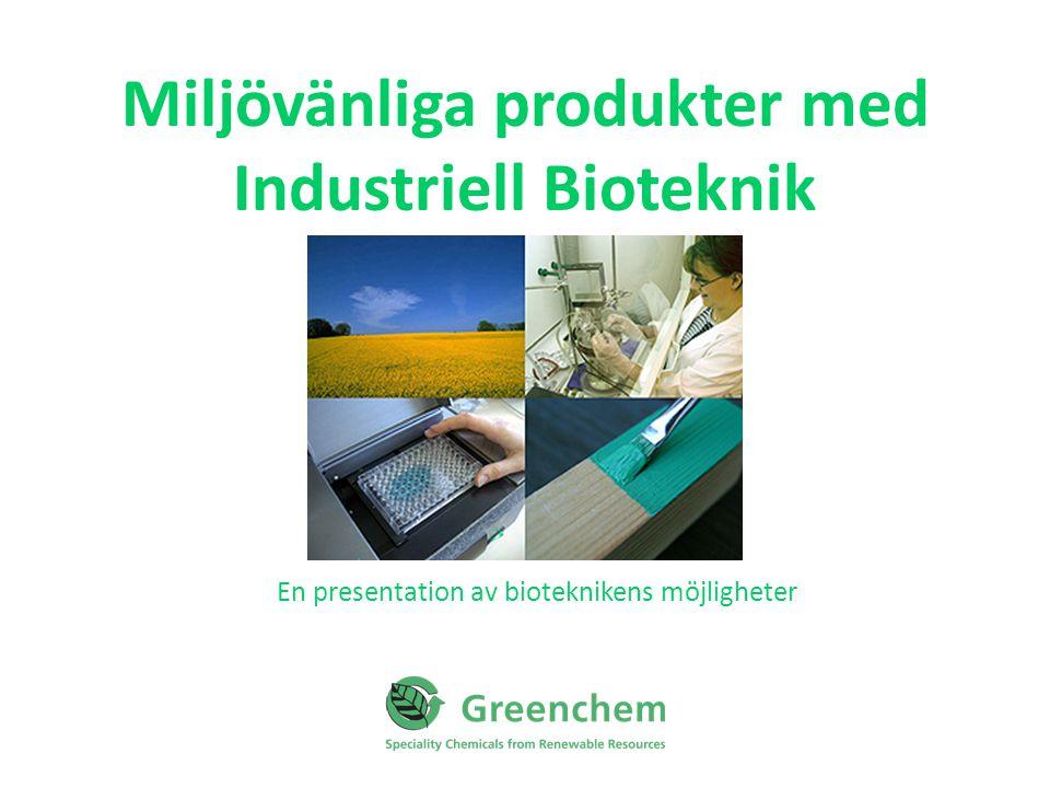 Miljövänliga produkter med Industriell Bioteknik